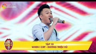 Giọng ải giọng ai | tập 10: Dương Triệu Vũ