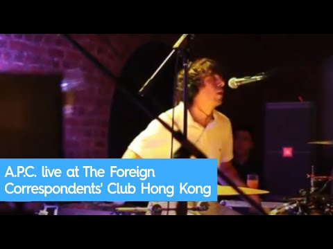 A.P.C. live at The Foreign Correspondents Club Hong Kong