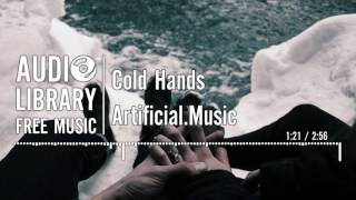 Cold Hands - Artificial.Music