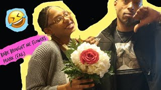 MY BOYFRIEND BROUGHT ME FLOWERS PRANK (EPIC FAIL) : Still Funny