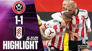 Highlights & Goals | Sheffield United vs. Fulham: 1-1 | Telemundo Deportes