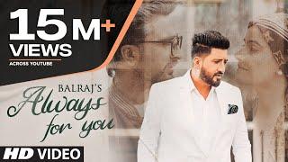 Always For You – Balraj Ft G Guri Video HD
