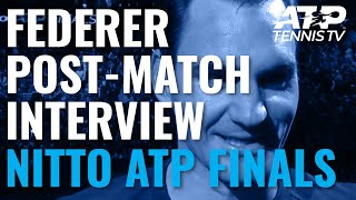 Roger Federer Post-Match Interview after beating Djokovic! | Nitto ATP Finals 2019