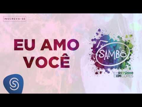 Baixar Sambô - Eu Amo Você (Álbum Em Estúdio e em Cores) [Áudio Oficial]