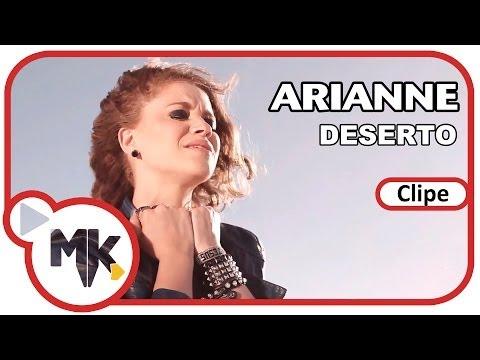 Baixar Arianne - Deserto (Clipe Oficial MK Music em HD)