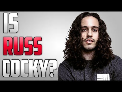 Is Russ COCKY?
