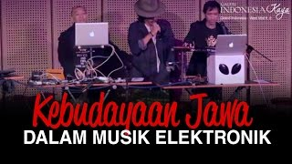 The Javanese Wisdom: Kebudayaan Jawa Dalam Musik Elektronik