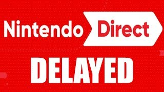 Nintendo Direct DELAYED