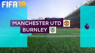 FIFA 18 - Manchester United vs. Burnley FC @ Old Trafford