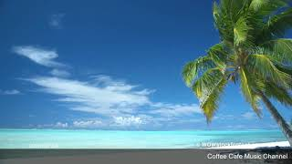 The Best Relaxing Hawaiian Beach Cafe Music 5