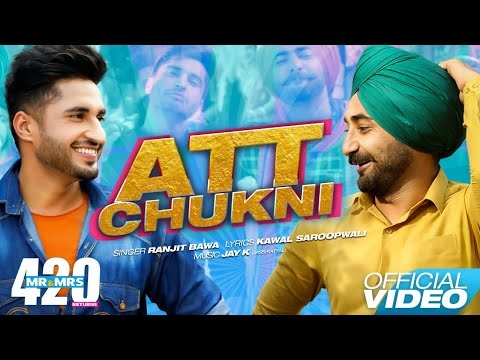 Att Chukni - Jassie Gill , Ranjit Bawa - Mr & Mrs 420 Returns