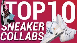 TOP 10 UPCOMING SNEAKER COLLABS OF 2018
