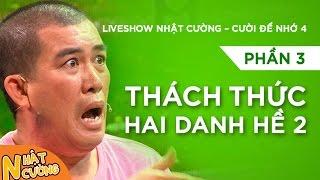 Liveshow Nhật Cường [Cười Để Nhớ 4] - Phần 3 - Thách Thức 2 Danh Hề 2