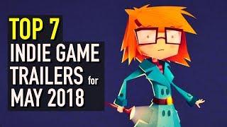 Top 7 Best Looking Indie Game Trailers - May 2018