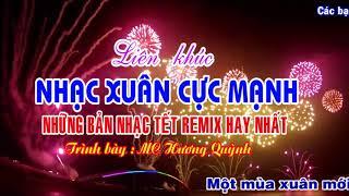 Nhạc Tết 2019 Mới Nhất Cực Hay - Nhạc Xuân Remix Hay Nhất - MC Hương Quỳnh Vol 5