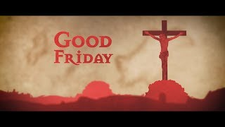 Good Friday  - Easter Series 2019