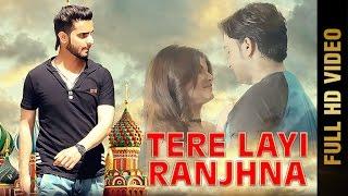 Tere Layi Ranjhna – Ashu RB