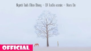 Người Tình Mùa Đông Remix - Nam Du ft DJ Turbo