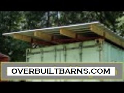 Shipping Container Roof Over With Steel Trusses Youtube