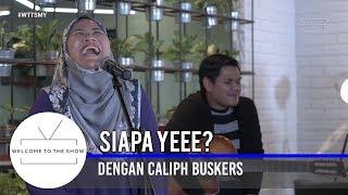 #WTTSMY   'Siapa Ye?' dengan Caliph Buskers