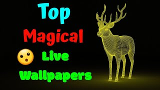 Top Magical Live Wallpapers 2018 || Most Amazing Apps 2018