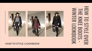 HOW TO STYLE OVER THE KNEE BOOTS | CUISSARDES LOOKBOOK | Silvia Arossa
