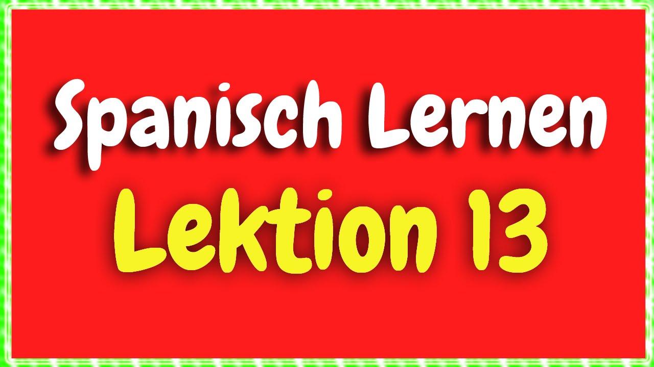 Spanisch Lernen Lektion 12 für Anfänger HD