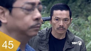 Người Phán Xử - Tập 39 40 41 45 | Lương Bổng phản bội bị Phan Quân phán xử vì cứu A Lý thoát chết
