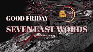Last Seven Words - Good Friday Service