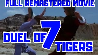 DUEL OF THE 7 TIGERS - FULL MARTIAL ART MOVIE IN ENGLISH IN HD - REMASTERED