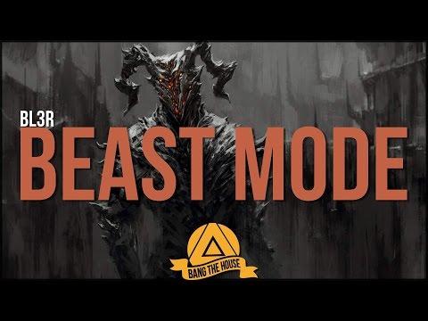 BL3R - Beast Mode (Original Mix)