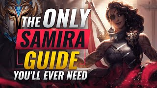 The ONLY Samira Guide You'll EVER NEED - League of Legends Season 10
