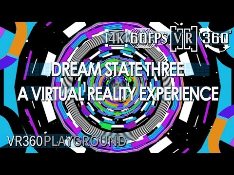 Dream State Three - A Virtual Reality Experience VR360 Playground