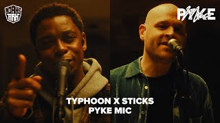 Typhoon & Sticks doen mash-up van 'Ogen Dicht', 'SlowMotion' & 'Solo' - PYKE MIC SESSIONS