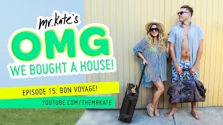 Bon Voyage! | OMG We Bought A House!