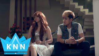 Giá Chưa Từng Yêu Nhau( Nghiệt Ngã) - Kim Ny Ngọc  |  Đinh Kiến Phong  [Official MV]