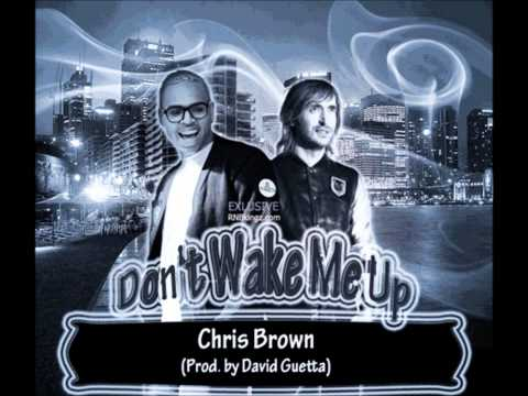 Baixar Chris Brown -- Don't Wake Me Up (Prod. By David Guetta)