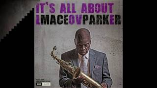 Maceo Parker - It's All About Love - Isn't She Lovely