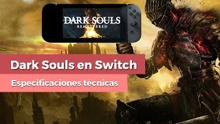 Así es Dark Souls Remastered en Nintendo Switch | Especificaciones técnicas
