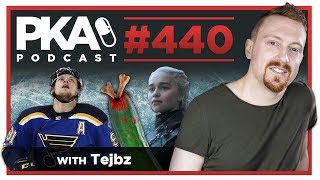 PKA 440 w/ Tejbz - St  Louis Blues in Stanley Cup, Sounding Fathers, Game of Thrones Finale