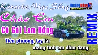 Karaoke Nhạc Sống - Chào Em Cô Gái Lam Hồng - Beat chất lượng cao