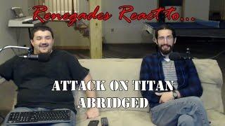 Renegades React to... Attack on Titan Abridged