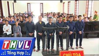 THVL | Vĩnh Long: 2 án tử hình cho nhóm thanh niên giết người