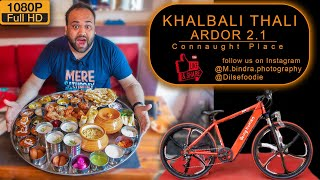 Khalbali Thali | Take A Challenge & Win 60000Rs Worth Bicycle | Ardor 2.1 | Connaught Place