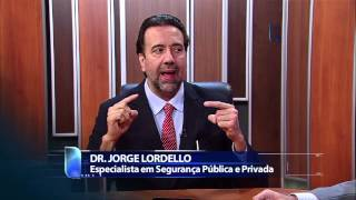 Entrevista com Jorge Lordello - Dr. Segurança