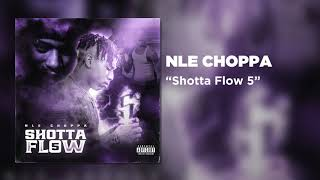 NLE Choppa - Shotta Flow 5 (Official Audio)