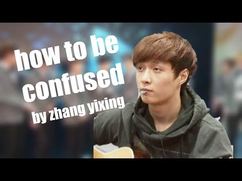 how to be confused by zhang yixing