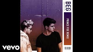 Jack & Jack - Beg (Prince Fox Remix / Audio)