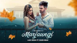 Marjaungi – Ladi Singh