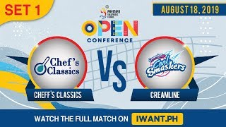 LIVE: SET 1 | Chef's Classic vs. Creamline | August 18, 2019 (Watch the full game on iWant.ph)